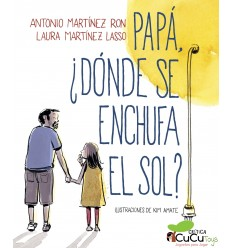 Papá, ¿Dónde se enchufa el Sol? - Antonio Martínez Ron