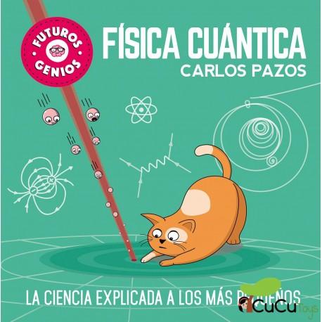Carlos Pazos - Física cuántica,  La ciencia explicada a los más pequeños